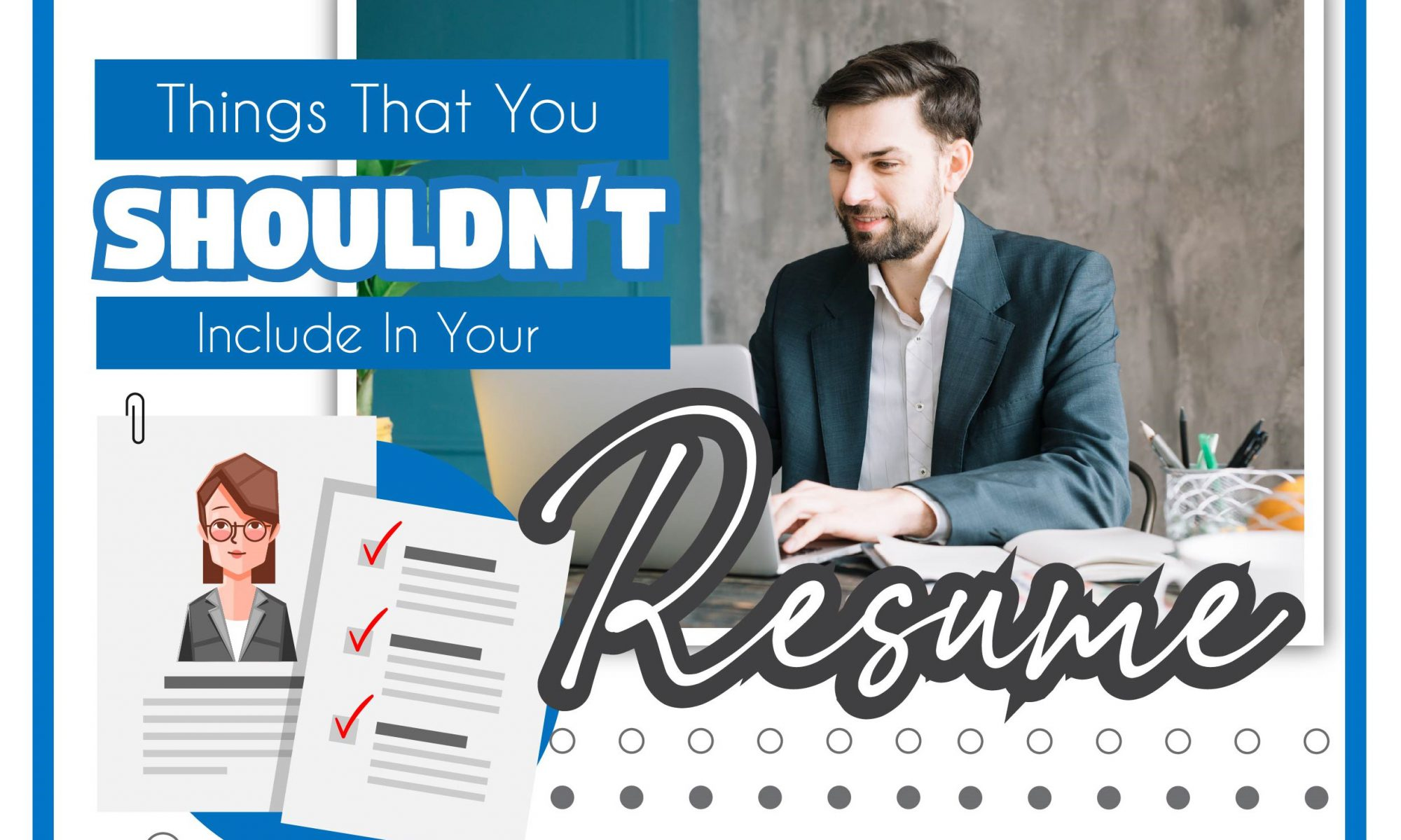 Things That You Shouldn't Include In Your Resume
